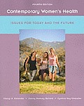 Contemporary Womens Health Issues for Today & the Future 4th Edition