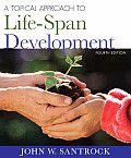 Topical Approach To Life-span Development (4TH 08 - Old Edition)