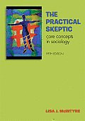 Practical Skeptic Core Concepts in Sociology 5th Edition
