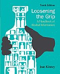 Loosening the Grip A Handbook of Alcohol Information