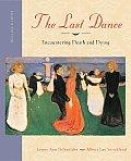 Last Dance Encountering Death & Dying 8th Edition