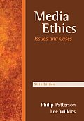 Media Ethics : Issues and Cases (6TH 08 - Old Edition)