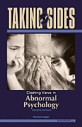 Taking Sides : Abnormal Psychology (4TH 07 - Old Edition)