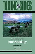 Taking Sides : Clashing Views in Anthropology (4TH 09 - Old Edition)