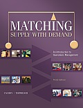 Matching Supply with Demand An Introduction to Operations Management 3rd Edition