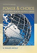 Power and Choice : Introduction To Political Science (13TH 12 - Old Edition)