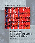 Experiencing Race, Class, and Gender in the United States (5TH 09 - Old Edition)
