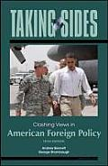 Taking Sides : Clashing Views in American Foreign Policy (5TH 10 - Old Edition)