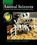 Animal Sciences : the Biology, Care, and Production of Domestic Animals (4TH 03 Edition)