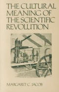 Cultural Meaning of the Scientific Revolution (88 Edition)