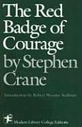 The Red Badge of Courage: An Episode of the American Civil War (Modern Library College Editions)