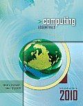 Computing Essentials 2010 Introductory Edition