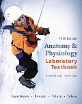 Anatomy and Physiology Lab. Textbook -essentials Vers (5TH 10 - Old Edition)