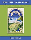 Western Civilization, Volume 1: Sources, Images, and Interpretations: To 1700