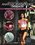 Workbook for Use with Anatomy Physiology & Disease Foundations for the Health Professions