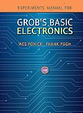 Experiments Manual to Accompany Grobs Basic Electronics With Student CD