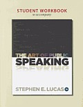 Student Workbook for Use with the Art of Public Speaking
