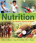 Nutrition for Health, Fitness and Sport (10TH 13 Edition)