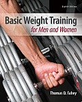 Basic Weight Training for Men and Women (8TH 13 Edition)