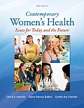 Contemporary Womens Health Issues for Today & the Futurecontemporary Womens Health Issues for Today & the Future