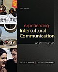 Experiencing Intercultural Communication (5TH 14 Edition)