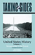 Taking Sides: Clashing Views in United States History, Volume 2: Reconstruction to the Present (Taking Sides)