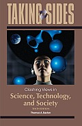 Taking Sides: Clashing Views in Science, Technology, and Society (10TH 12 - Old Edition)