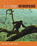 Biological Anthropology (6TH 10 - Old Edition)