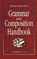 Grammar and Composition Handbook, Grade 10 (02 Edition)