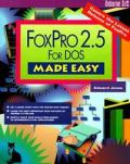 FoxPro 2.5 for DOS made easy