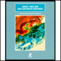 Waves Tides & Shallow Water Processes