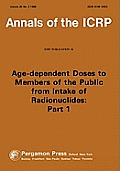 Icrp Publication 56: Age-Dependent Doses to Members of the Public from Intake of Radionuclides: Part 1: Annals of the Icrp Volume 20/2 (International Commission on Radiological)