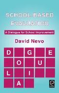 School-Based Evaluation: A Dialogue for School Improvement