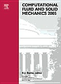 Computational Fluid & Solid Mechanics 2005 Proceedings Third Mit Conference