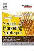 Search Marketing Strategies: A Marketer's Guide to Objective Driven Success from Search Engines
