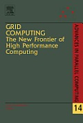Grid Computing: The New Frontier of High Performance Computing: The New Frontier of High Performance Computing