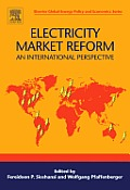 Electricity Market Reform: An International Perspective