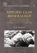 Applied Clay Mineralogy: Occurrences, Processing, and Application of Kaolins, Bentonites, Palygorskite-sepiolite, and Common Clays