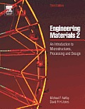 Engineering Materials 2: An Introduction to Microstructures, Processing and Design