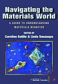 Navigating the Materials World: A Guide to Understanding Materials Behavior