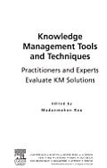 Knowledge Management Tools and Techniques: Practitioners and Experts Evaluate Km Solutions