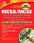 MCSA/MCSE Exam 70-291: Implementing, Managing, and Maintaining a Windows Server 2003 Network Infrastructure: Study Guide & DVD Training System