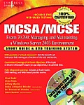 MCSA/MCSE, Exam 70-290: Managing and Maintaining a Windows Server 2003 Environment: Study Guide and DVD Training System