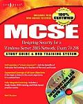 McSe Designing Security for a Windows Server 2003 Network: Exam 70-298