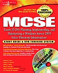 MCSE, Exam 70-294: Planning, Implementing, and Maintaining a Windows Server 2003 Active Directory Infrastructure: Study Guide and DVD Training System