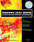 Windows 2000 Server: System Administration Handbook