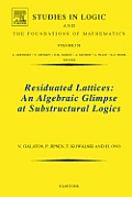 Residuated Lattices: An Algebraic Glimpse at Substructural Logics: An Algebraic Glimpse at Substructural Logics