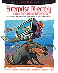Enterprise Directory and Security Implementation Guide: Designing and Implementing Directories in Your Organization