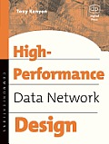 High-performance Data Network Design: Design Techniques and Tools