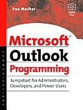 Microsoft Outlook Programming: Jumpstart for Administrators, Power Users, and Developers